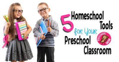 5 Homeschool Tools for Your Preschool Classroom