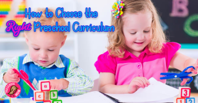 How to Choose the Right Preschool Curriculum